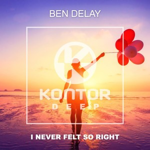 Ben Delay - I Never Felt So Right