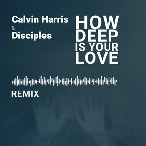 Calvin Harris/Disciples - How Deep Is Your Love