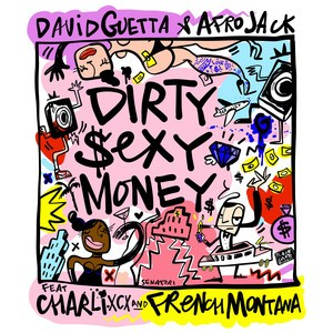 David Guetta/Afrojack/Charli XCX/French Montana - Dirty Sexy Money