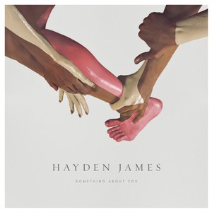 Hayden James - Something About You