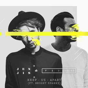 Jen Jis/Feder/Bright Sparks - Keep Us Apart
