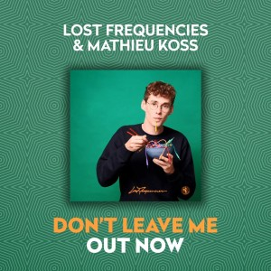 Lost Frequencies/Mathieu Koss - Don't Leave Me Now