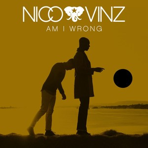 Nico/Vinz - Am I Wrong