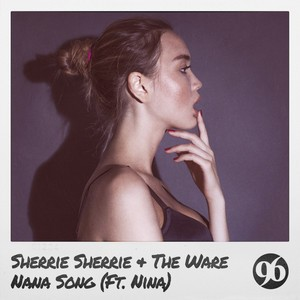 Sherrie Sherrie/The Ware/Nina - Nana Song