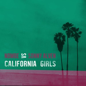 Sonny Alven/NoMBe - California Girls