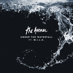 The Avener - Under The Waterfall