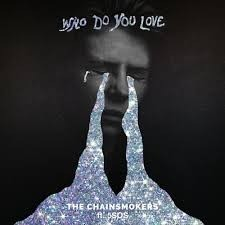The Chainsmokers/5 Seconds of Summer - Who Do You Love