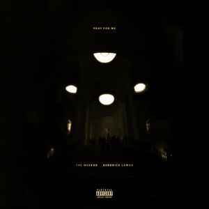 The Weeknd/Kendrick Lamar - Pray For Me