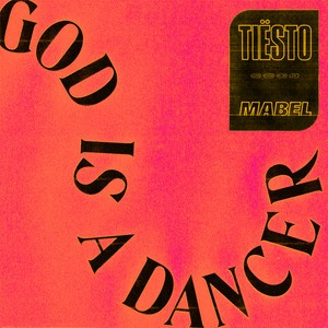 Tiesto/Mabel - God Is A Dancer