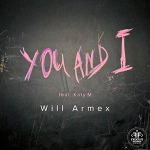Will Armex/Katy M - You And I