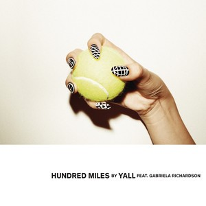 Yall/Gabriela Richardson - Hundred Miles